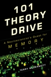 101 Theory Drive: A Neuroscientist's Quest for Memory, McDermott, Terry