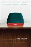 Fame: A Novel in Nine Episodes, Kehlmann, Daniel