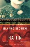 Nanjing Requiem: A Novel, Jin, Ha