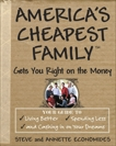 America's Cheapest Family Gets You Right on the Money: Your Guide to Living Better, Spending Less, and Cashing in on Your Dreams, Economides, Steve & Economides, Annette