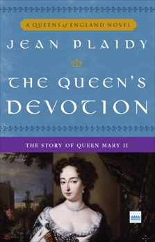 The Queen's Devotion: The Story of Queen Mary II, Plaidy, Jean