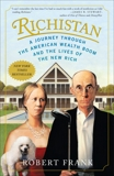 Richistan: A Journey Through the American Wealth Boom and the Lives of the New Rich, Frank, Robert