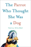 The Parrot Who Thought She Was a Dog, Ellis-Bell, Nancy