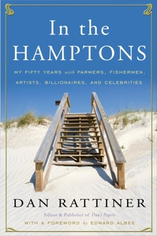 In the Hamptons: My Fifty Years with Farmers, Fishermen, Artists, Billionaires, and Celebrities, Rattiner, Dan