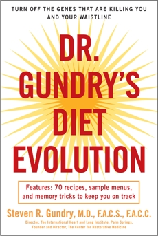 Dr. Gundry's Diet Evolution: Turn Off the Genes That Are Killing You and Your Waistline, Gundry, Steven R.