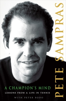 A Champion's Mind: Lessons from a Life in Tennis, Sampras, Pete & Bodo, Peter