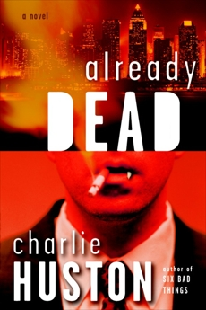 Already Dead: A Novel, Huston, Charlie