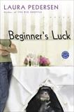 Beginner's Luck: A Novel, Pedersen, Laura
