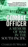 Combat Officer: A Memoir of War in the South Pacific, Walker, Charles