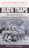 Death Traps: The Survival of an American Armored Division in World War II, Cooper, Belton Y.