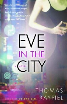 Eve in the City: A Novel, Rayfiel, Thomas
