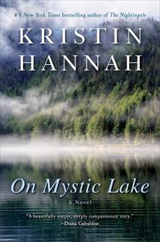 On Mystic Lake: A Novel, Hannah, Kristin