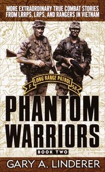 Phantom Warriors: Book 2: More Extraordinary True Combat Stories from LRRPS, LRPS, and Rangers in Vietnam, Linderer, Gary