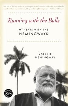 Running with the Bulls: My Years with the Hemingways, Hemingway, Valerie