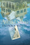 The Awakening: A Novel, Boyd, Donna