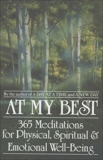 At My Best: 365 Meditations For The Physical, Spiritual, And Emotional Well-Being,