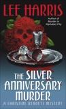 The Silver Anniversary Murder: A Christine Bennett Mystery, Harris, Lee