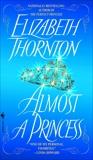 Almost a Princess, Thornton, Elizabeth