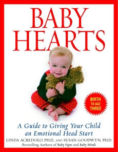 Baby Hearts: A Guide to Giving Your Child an Emotional Head Start, Goodwyn, Susan & Acredolo, Linda & Goodwyn, Susan