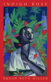 Indigo Rose: A Novel, Miller, Susan