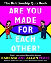 Are You Made for Each Other?: The Relationship Quiz Book, Pease, Allan & Pease, Barbara