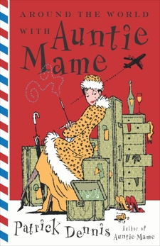 Around the World With Auntie Mame: A Novel, Dennis, Patrick