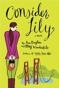 Consider Lily: A Novel, Dayton, Anne & Vanderbilt, May
