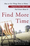 Find More Time: How to Get Things Done at Home, Organize Your Life, and Feel Great About It, Stack, Laura