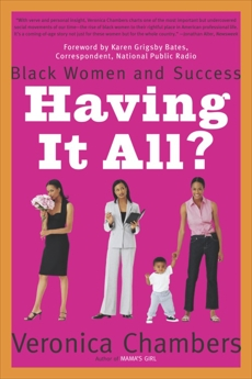Having It All?: Black Women and Success, Chambers, Veronica