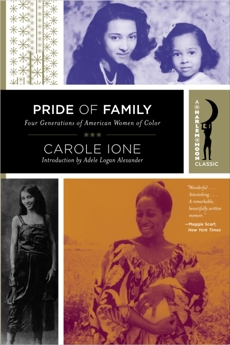 Pride of Family: Four Generations of American Women of Color, Ione, Carole