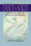 Dance of the Spirit: The Seven Stages of Women's Spirituality, Harris, Maria
