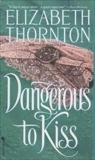 Dangerous to Kiss, Thornton, Elizabeth