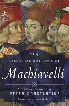 The Essential Writings of Machiavelli, Machiavelli, Niccolo & Constantine, Peter (TRN)