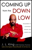 Coming Up from the Down Low: The Journey to Acceptance, Healing, and Honest Love, King, J.L.