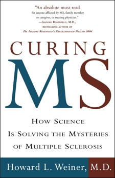 Curing MS: How Science Is Solving the Mysteries of Multiple Sclerosis, Weiner, Howard L.