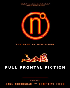 Full Frontal Fiction: The Best of Nerve.com,