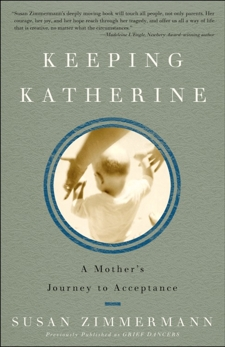 Keeping Katherine: A Mother's Journey to Acceptance, Zimmermann, Susan