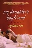 My Daughter's Boyfriend: A Novel, Rax, Cydney