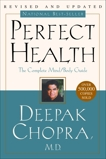 Perfect Health--Revised and Updated: The Complete Mind Body Guide, Chopra, Deepak