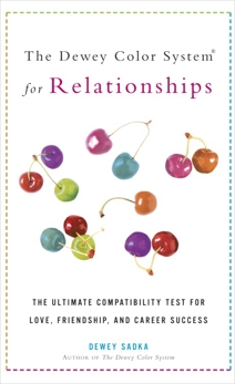 The Dewey Color System for Relationships: The Ultimate Compatibility Test for Love, Friendship, and Career Success, Sadka, Dewey
