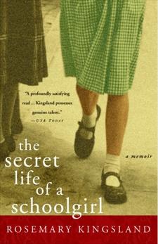 The Secret Life of a Schoolgirl: A Memoir, Kingsland, Rosemary