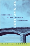 Why Things Break: Understanding the World By the Way It Comes Apart, Eberhart, Mark