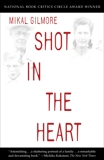 Shot in the Heart, Gilmore, Mikal