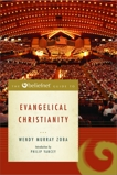 The Beliefnet Guide to Evangelical Christianity, Zoba, Wendy Murray