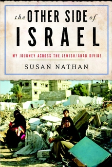 The Other Side of Israel: My Journey Across the Jewish/Arab Divide, Nathan, Susan