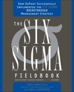 The Six Sigma Fieldbook: How DuPont Successfully Implemented the Six Sigma Breakthrough Management Strate gy, Harry, Mikel & Linsenmann, Don R.