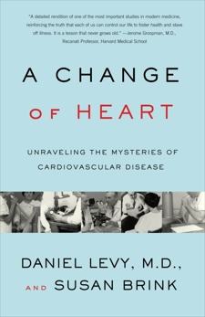 Change of Heart: Unraveling the Mysteries of Cardiovascular Disease, Levy, Daniel & Levy, Daniel & Brink, Susan
