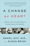 Change of Heart: Unraveling the Mysteries of Cardiovascular Disease, Levy, Daniel & Brink, Susan