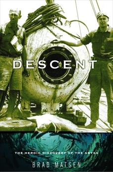 Descent: The Heroic Discovery of the Abyss, Matsen, Brad
