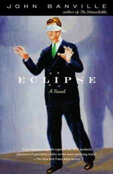 Eclipse: A Novel, Banville, John